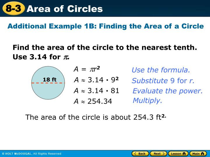 Additional Example 1B: Finding the Area of a Circle