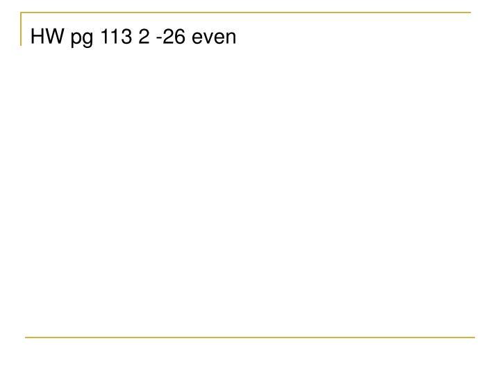 HW pg 113 2 -26 even