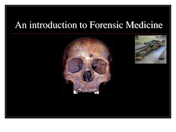 An introduction to Forensic Medicine