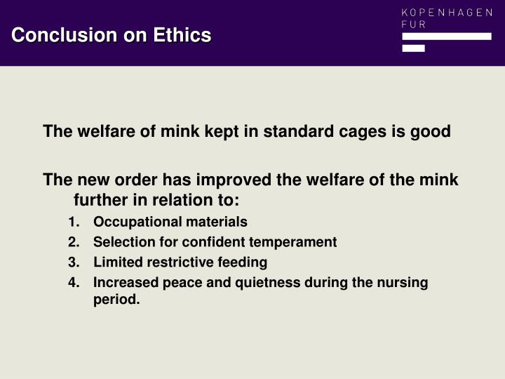 Conclusion on Ethics