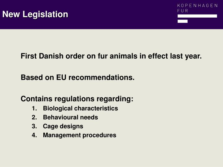 First Danish order on fur animals in effect last year.