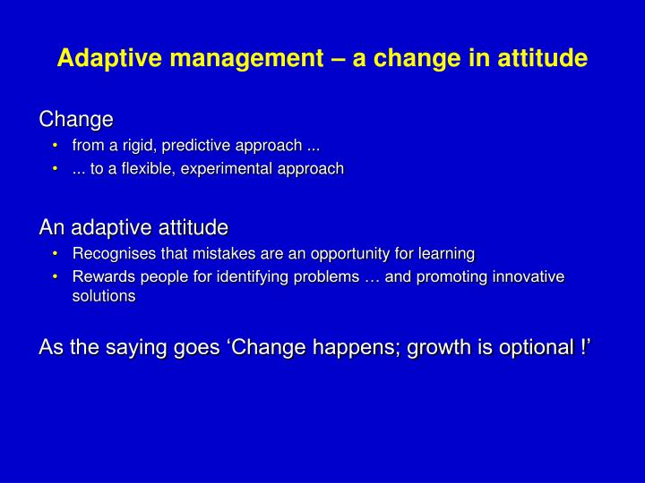 Adaptive management – a change in attitude
