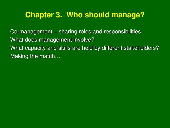 Chapter 3.  Who should manage?