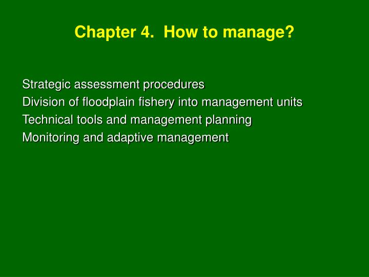 Chapter 4.  How to manage?