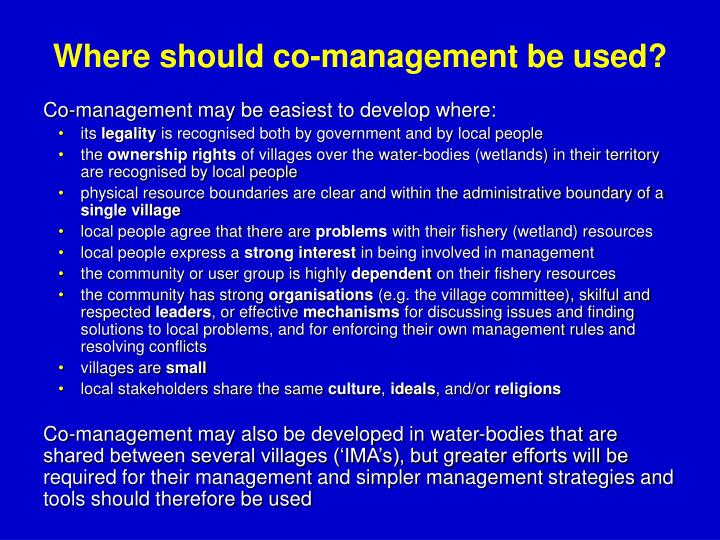 Where should co-management be used?