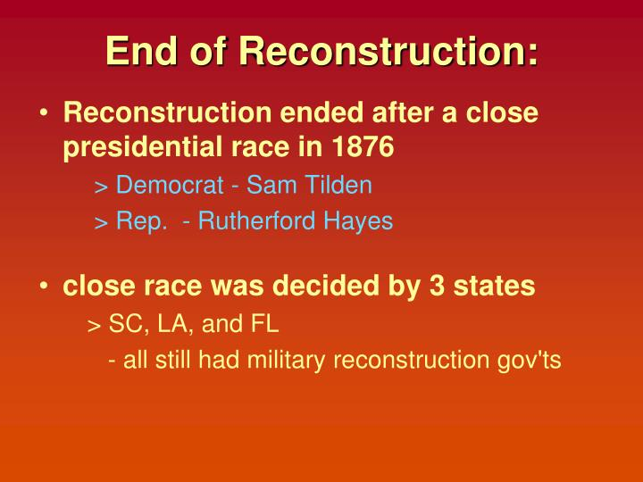 End of Reconstruction: