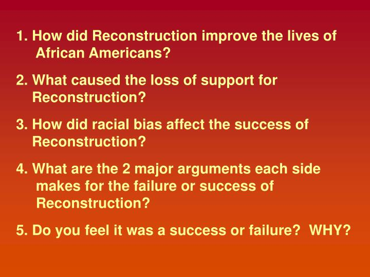 1. How did Reconstruction improve the lives of