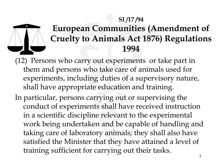 Si 17 94 european communities amendment of cruelty to animals act 1876 regulations 1994