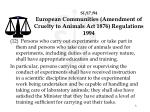 si 17 94 european communities amendment of cruelty to animals act 1876 regulations 1994