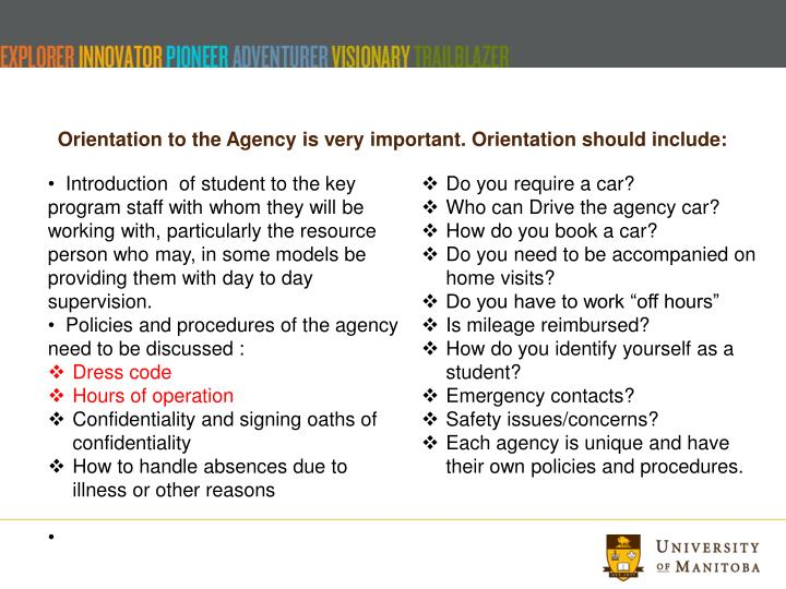 Orientation to the Agency is very important. Orientation should include: