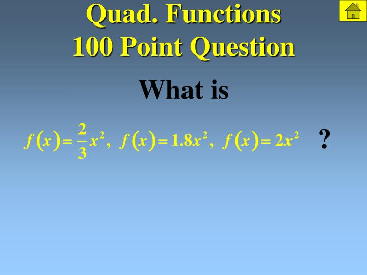 Quad functions 100 point question