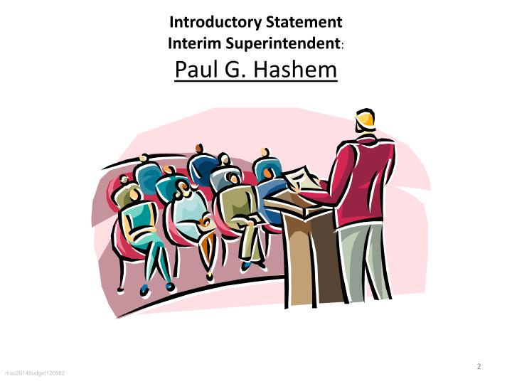 Introductory statement interim superintendent paul g hashem
