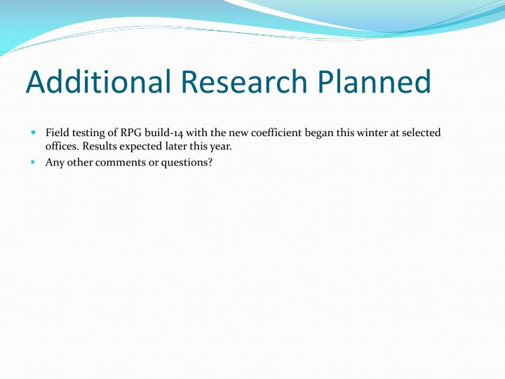 Additional Research Planned