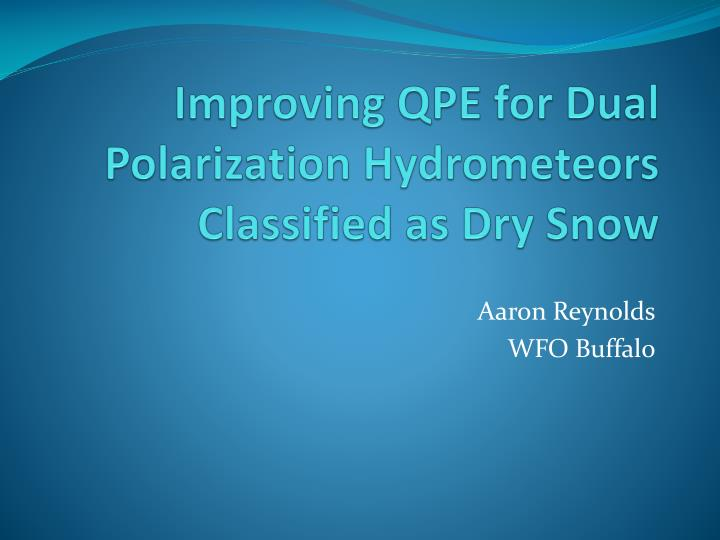 Improving qpe for dual polarization hydrometeors classified as dry snow