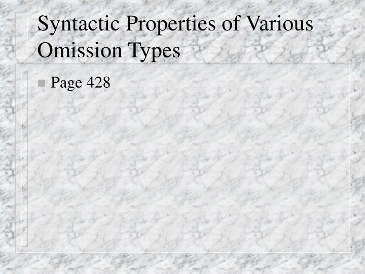 Syntactic Properties of Various Omission Types