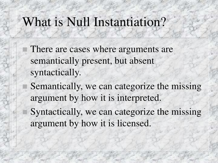 What is Null Instantiation?