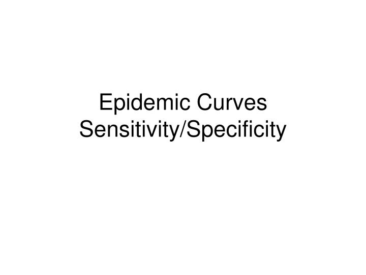 Epidemic curves sensitivity specificity