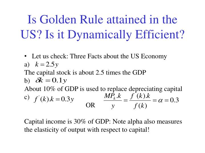 Is Golden Rule attained in the US? Is it Dynamically Efficient?