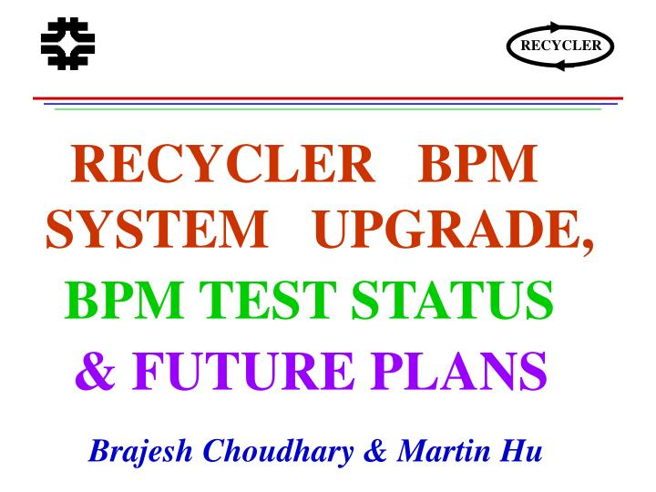 RECYCLER   BPM      SYSTEM   UPGRADE,