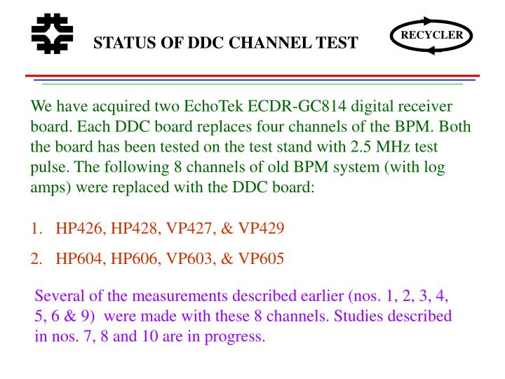 STATUS OF DDC CHANNEL TEST