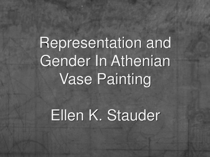 Representation and gender in athenian vase painting ellen k stauder