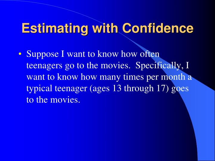 Estimating with Confidence