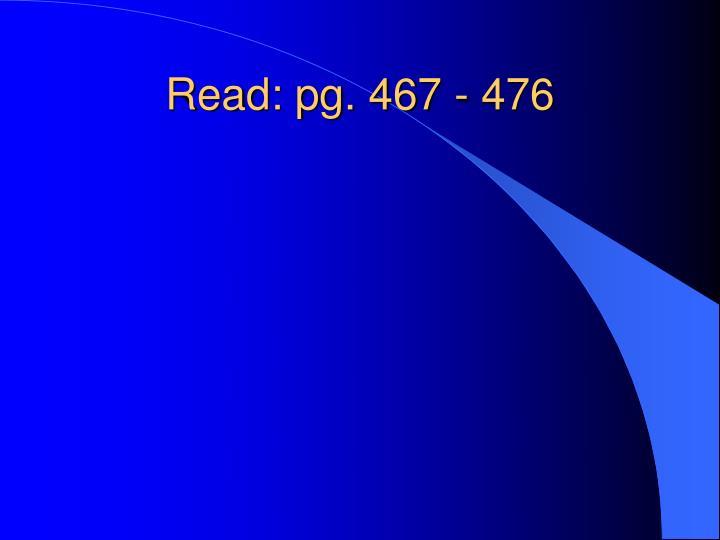 Read: pg. 467