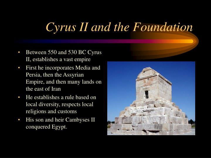 Cyrus II and the Foundation