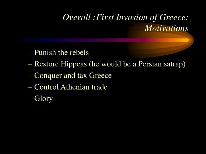 Overall :First Invasion of Greece: Motivations