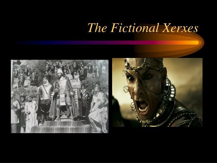 The Fictional Xerxes