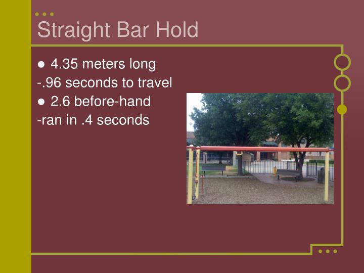 Straight Bar Hold
