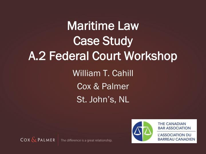 Maritime law case study a 2 federal court workshop