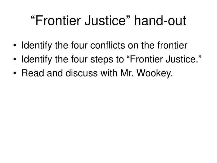 """Frontier Justice"" hand-out"
