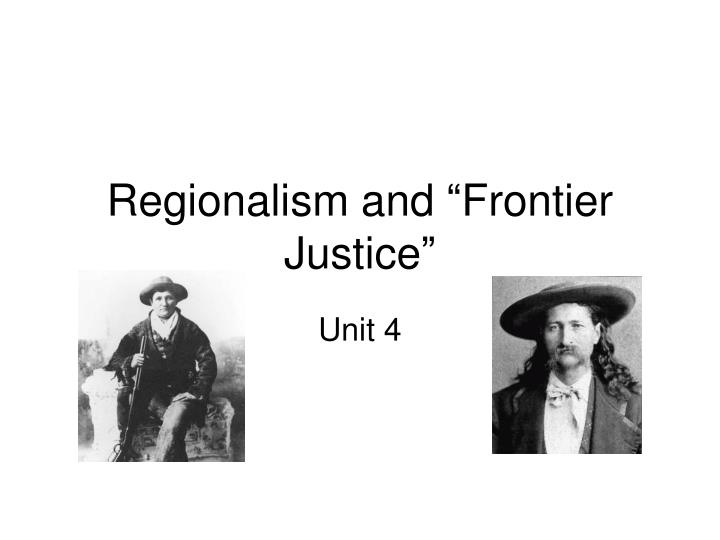 Regionalism and frontier justice