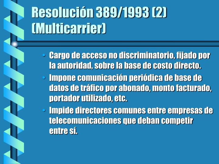 Resolución 389/1993 (2) (Multicarrier)