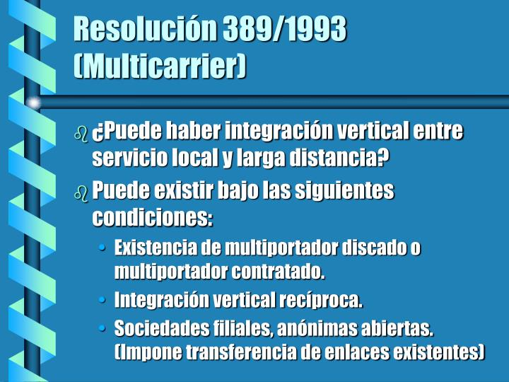 Resolución 389/1993 (Multicarrier)
