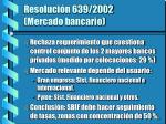 resoluci n 639 2002 mercado bancario