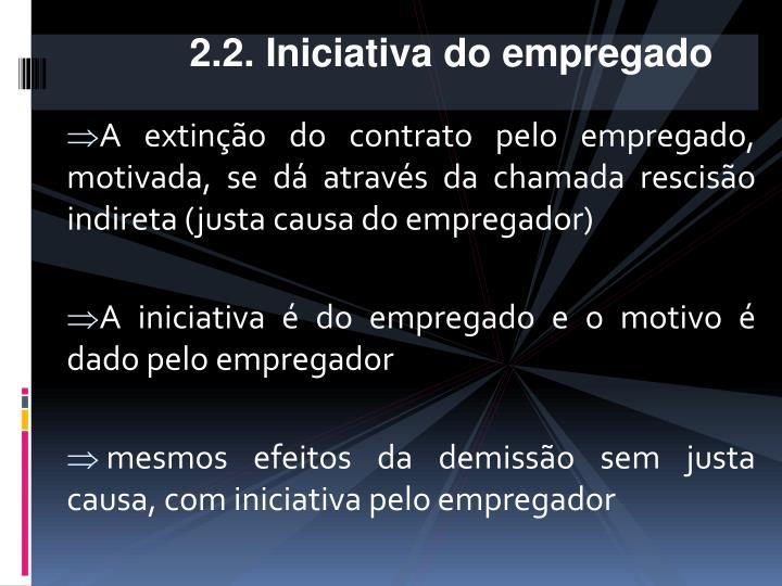 2.2. Iniciativa do empregado