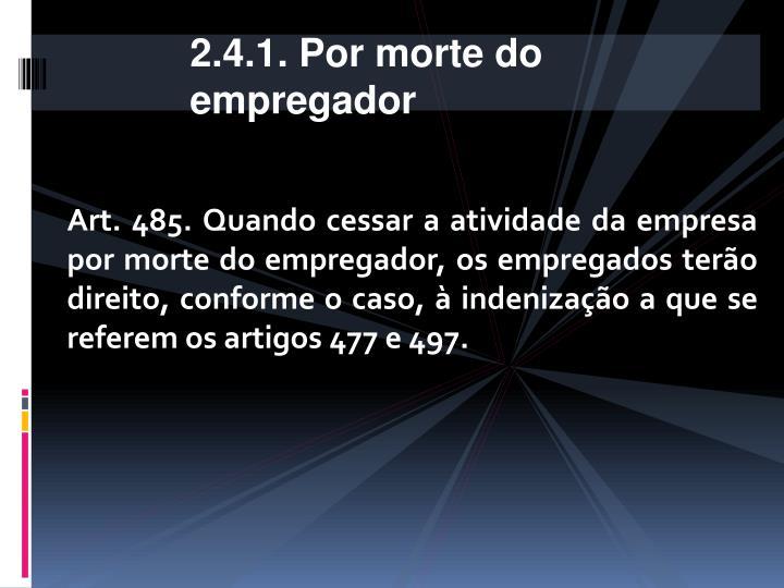 2.4.1. Por morte do empregador