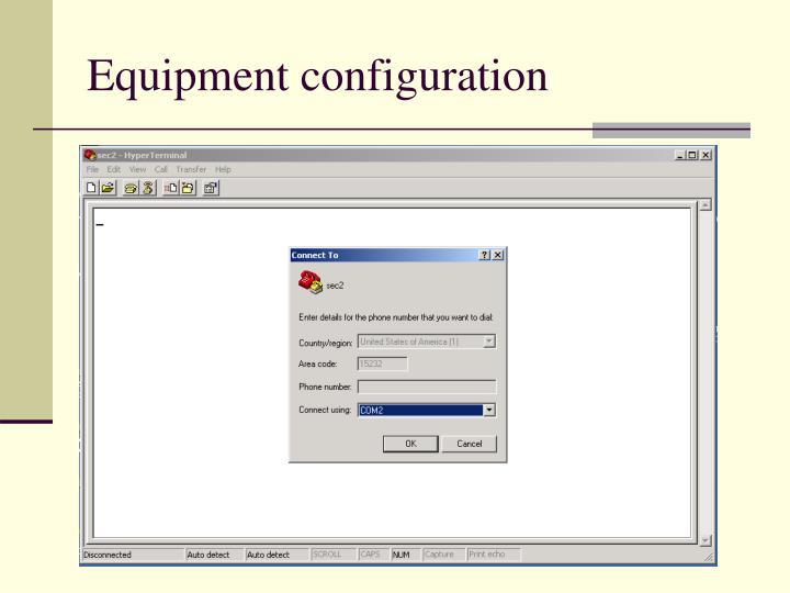 Equipment configuration