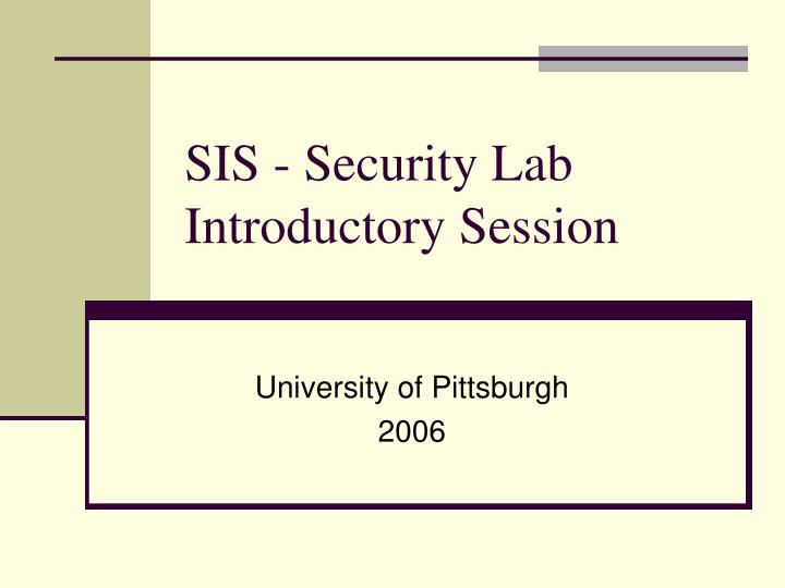 Sis security lab introductory session