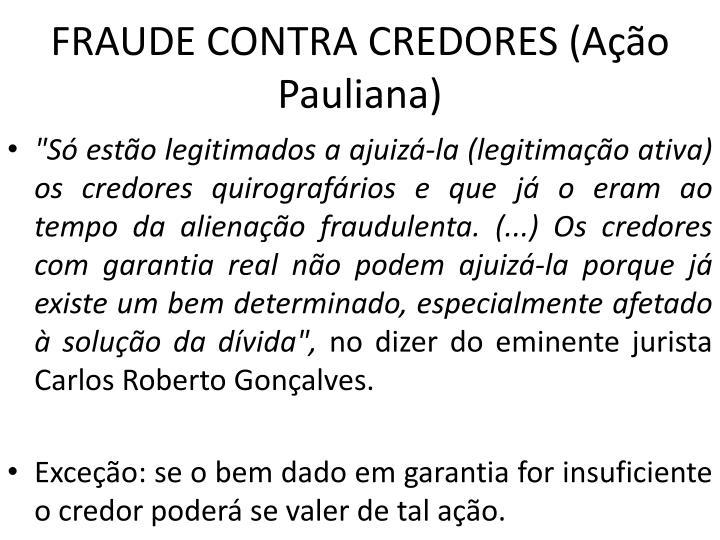 FRAUDE CONTRA CREDORES (Ação Pauliana)