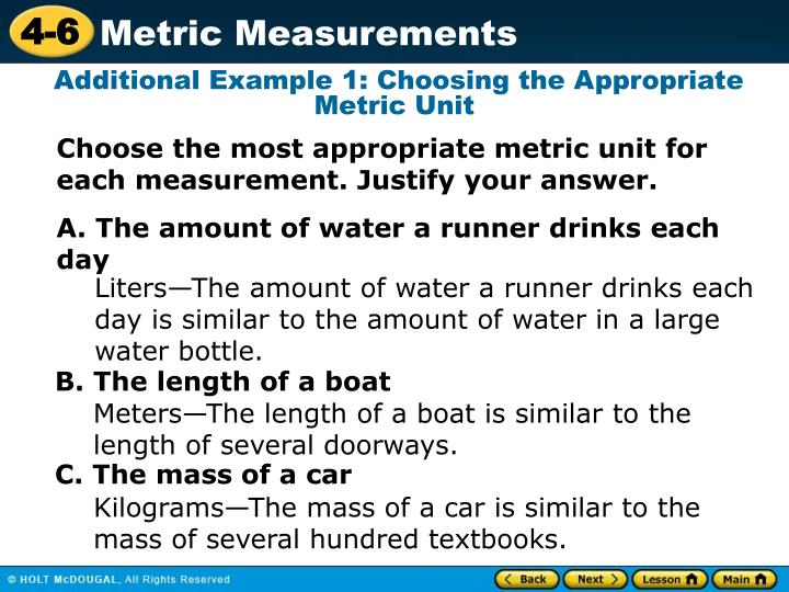 Additional Example 1: Choosing the Appropriate Metric Unit