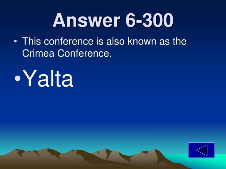 Answer 6-300