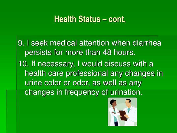 Health Status – cont.