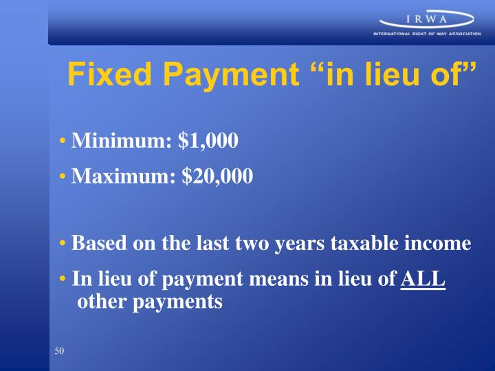 "Fixed Payment ""in lieu of"""