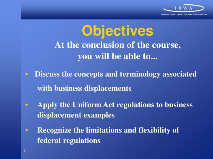 Objectives at the conclusion of the course you will be able to