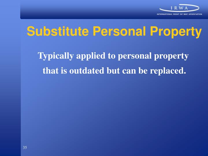 Substitute Personal Property