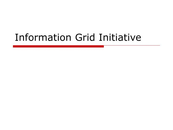 Information Grid Initiative
