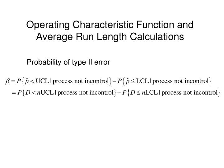 Operating Characteristic Function and Average Run Length Calculations